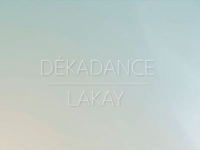 Dékadance – LAKAY (feat Robert Spline & Renaud Vincent)