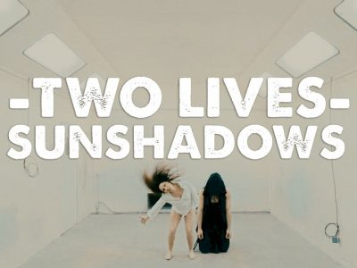 Sunshadows Two Lives (Official Video)