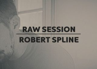 ROBERT SPLINE – RAW SESSION (PART I)